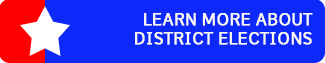 Learn more about District Elections