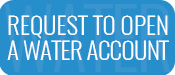 Request to Open-a-Water-Account