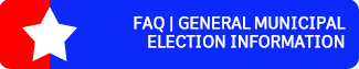 FAQ | General Municipal Election Information