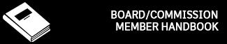 BOARD/COMMISSION MEMBER HANDBOOK